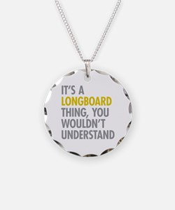 Its A Longboard Thing Necklace