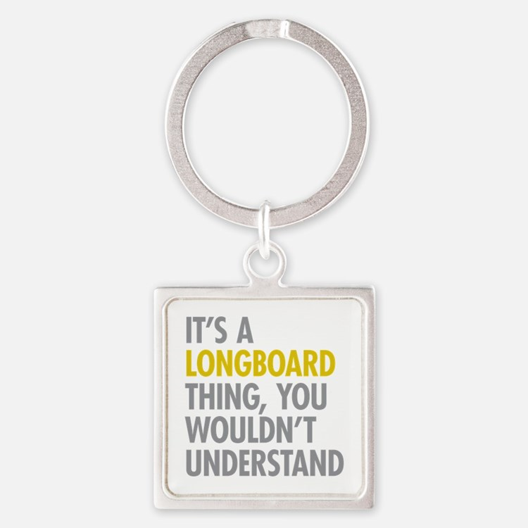 Its A Longboard Thing Square Keychain