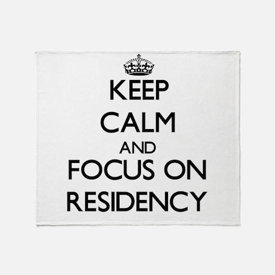 Keep Calm and focus on Residency Throw Blanket
