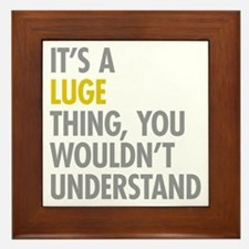Its A Luge Thing Framed Tile