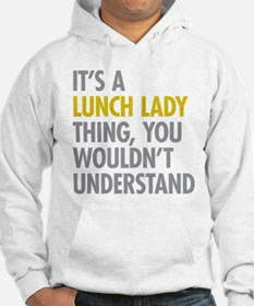 Lunch Lady Thing Hoodie