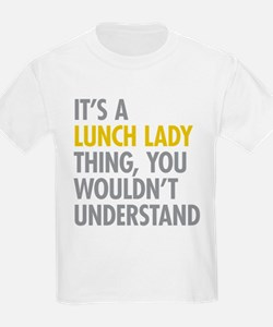 Lunch Lady Thing T-Shirt