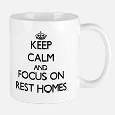 Keep Calm and focus on Rest Homes Mugs
