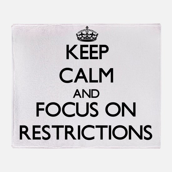 Keep Calm and focus on Restrictions Throw Blanket