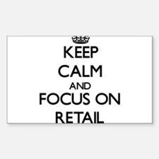Keep Calm and focus on Retail Decal