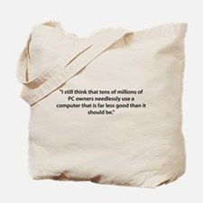 PC's are less good Tote Bag