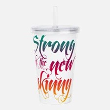 Strong is the New Skinny - Gradient Acrylic Double