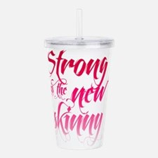Strong is the New Skinny - Script Pink Acrylic Dou