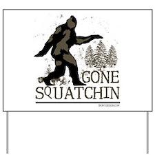 Sasquatch Gone Squatchin Yard Sign