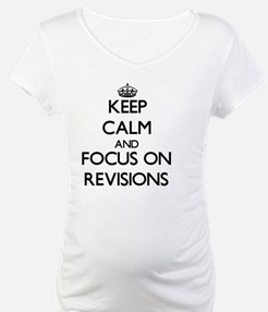 Keep Calm and focus on Revisions Shirt