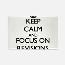 Keep Calm and focus on Revisions Magnets