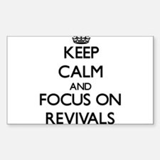 Keep Calm and focus on Revivals Decal