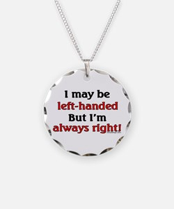 Left-Handed Funny Saying Necklace
