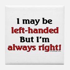 Left-Handed Funny Saying Tile Coaster