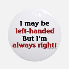 Left-Handed Funny Saying Ornament (Round)