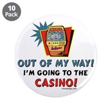 """Out of My Way Casino! 3.5"""" Button (10 pack)"""