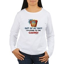 Out of My Way Casino! Long Sleeve T-Shirt