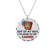 Out of My Way Casino! Necklace