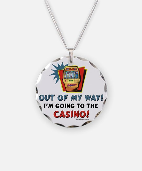 Out of My Way Casino! Necklace Circle Charm