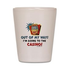 Out of My Way Casino! Shot Glass
