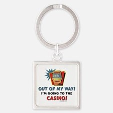 Out of My Way Casino! Keychains