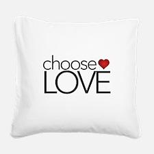 Choose Love - Square Canvas Pillow
