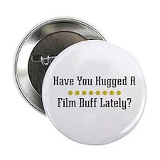 "Hugged Film Buff 2.25"" Button (10 pack)"