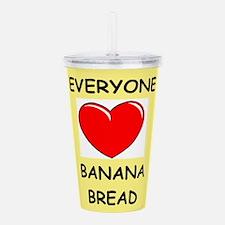 banana bread Acrylic Double-wall Tumbler