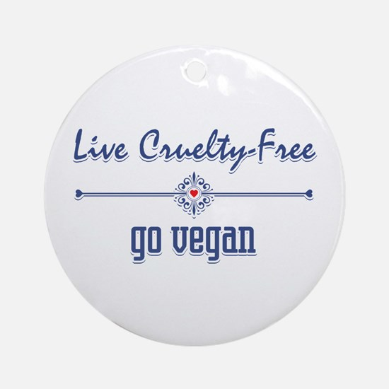 Live Cruelty Free, Go Vegan Ornament (Round)
