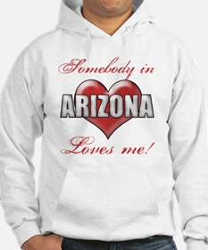 Somebody In Arizona Loves Me Hoodie