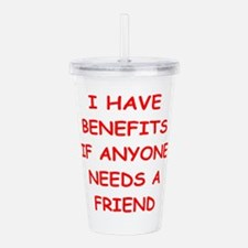 benefits Acrylic Double-wall Tumbler