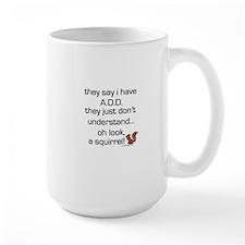 ADD Squirrel Saying Mugs