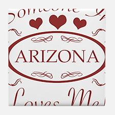 Somebody In Arizona Loves Me Tile Coaster
