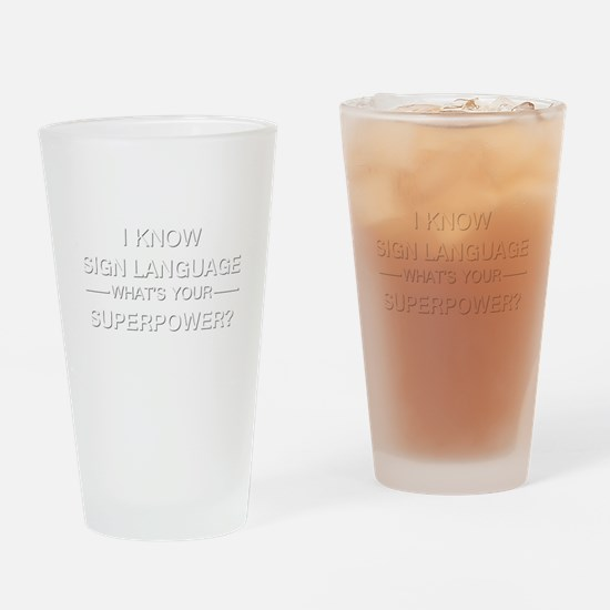 I know sign language (white) Drinking Glass