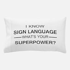 I know Sign Language (black) Pillow Case