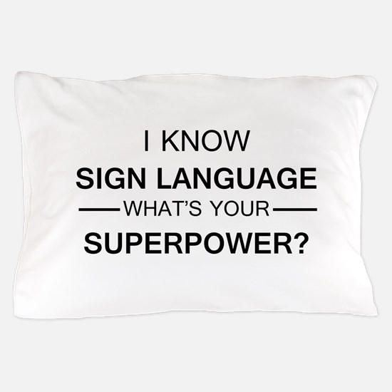 I know Sign Language (black) Pillow Case