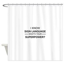 I know Sign Language (black) Shower Curtain