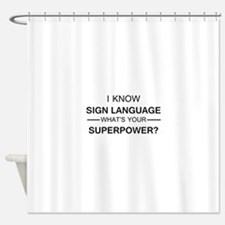 I know Sign Language (black) Shower Curtain