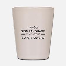 I know Sign Language (black) Shot Glass