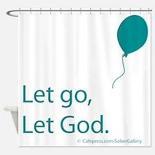 Let go Let God Shower Curtain
