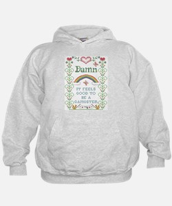 Damn it feels good to be a gangster Hoodie