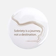 """sobriety is a journey 3.5"""" Button"""