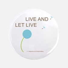"""Live and Let Live 3.5"""" Button"""