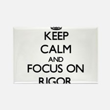 Keep Calm and focus on Rigor Magnets
