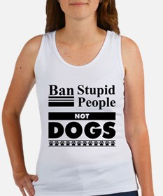 Ban Stupid People, Not Dogs Tank Top