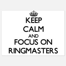 Keep Calm and focus on Ringmasters Invitations