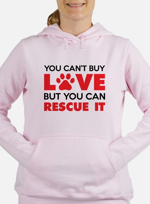 You Can't Buy Love But You Can Recue It Women's Ho