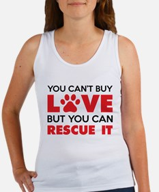You Can't Buy Love But You Can Recue It Tank Top