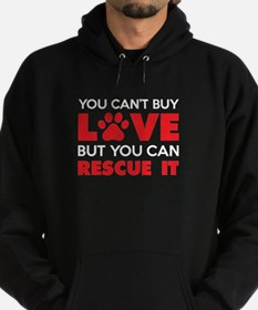 You Can't Buy Love But You Can Recue It Hoody