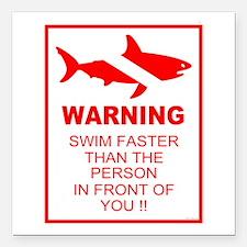 """shark warning back copy.png Square Car Magnet 3"""" x"""